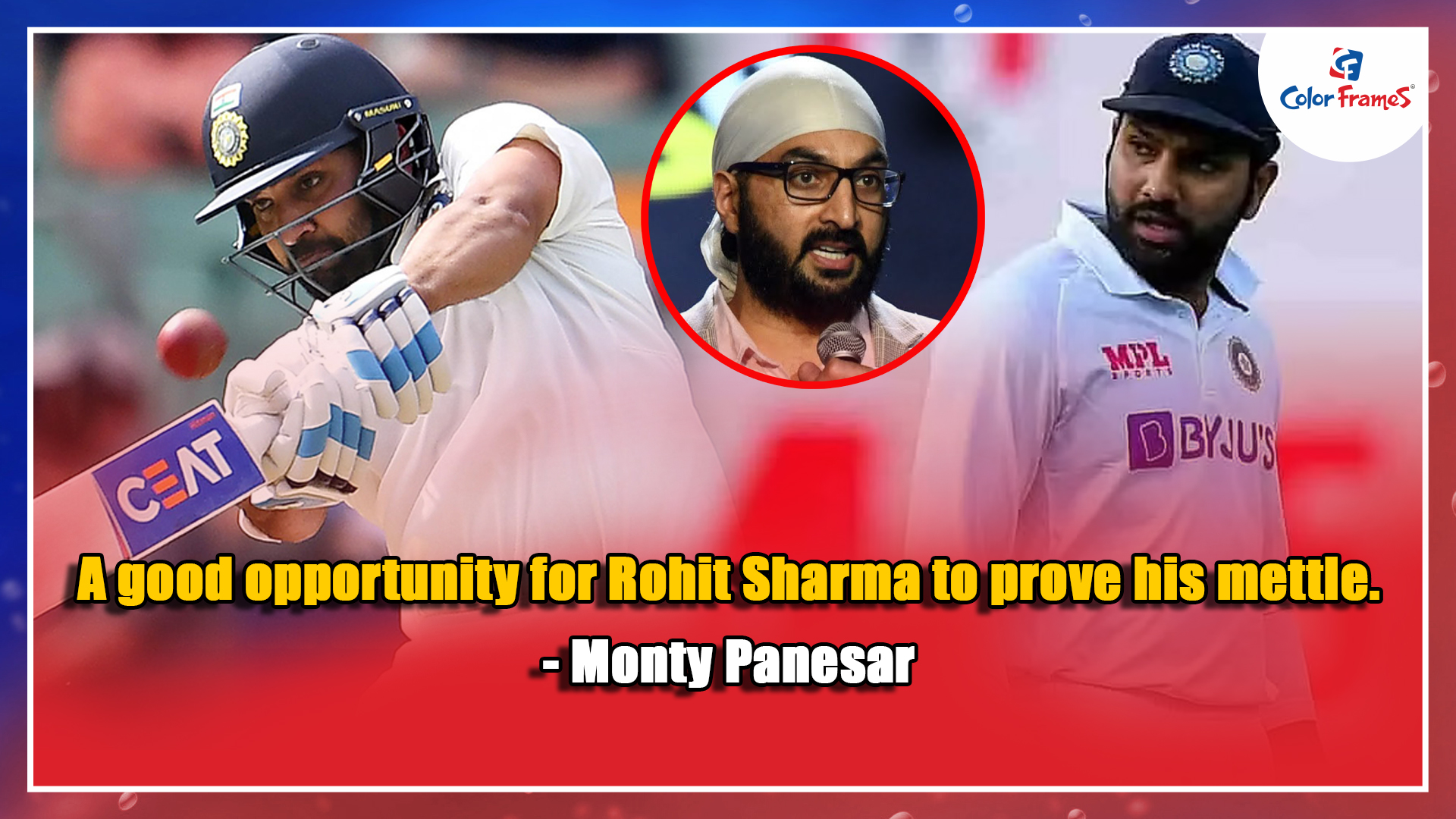 A good opportunity for Rohit Sharma to prove his mettle. - Monty Panesar