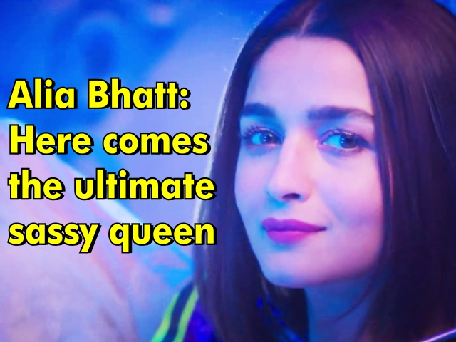 Alia Bhatt: Here comes the ultimate sassy queen