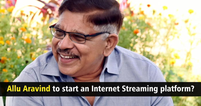 Famous Tollywood producer to start an Internet Streaming platform?