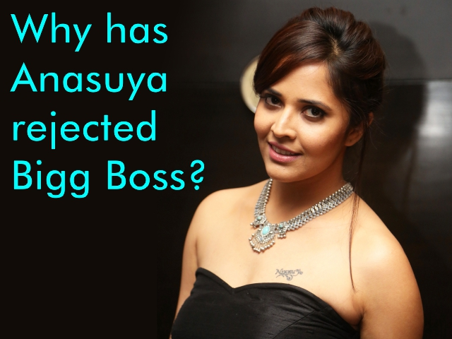 Why has Anasuya rejected Bigg Boss?
