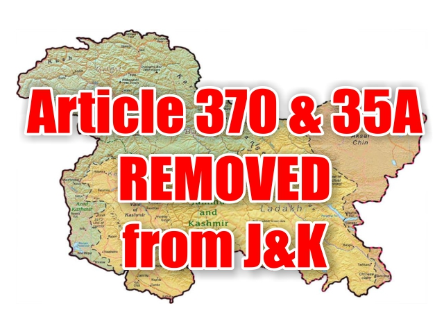 Article 370 & 35A REMOVED from J&K