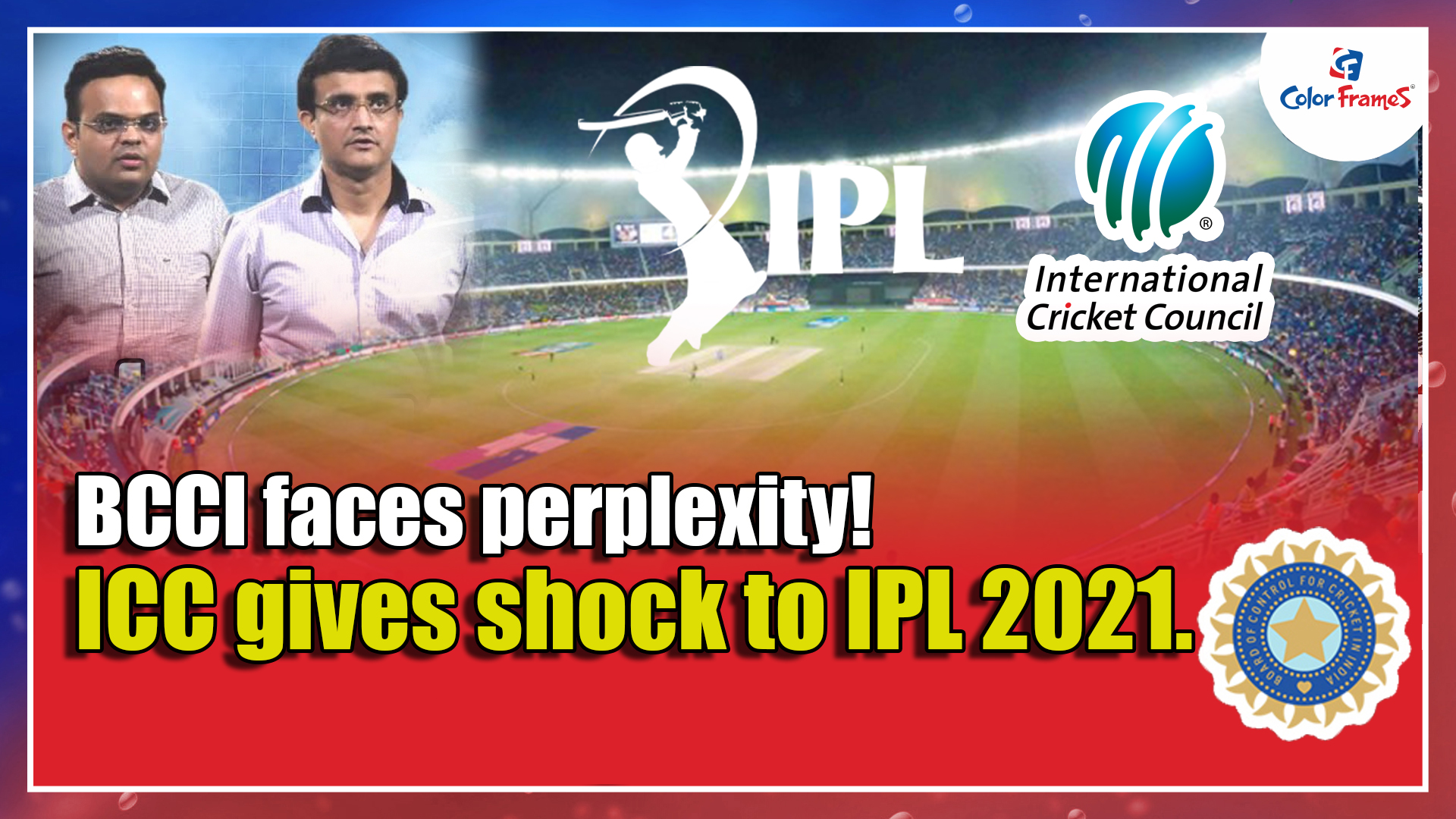BCCI faces perplexity! ICC gives shock to IPL 2021.
