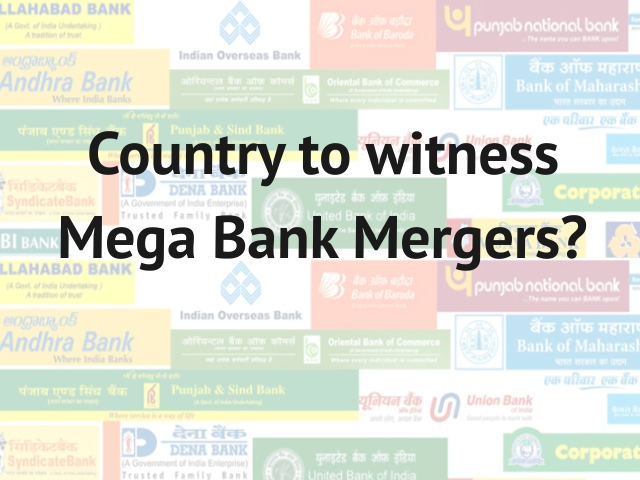 Country to witness Mega Bank Mergers?