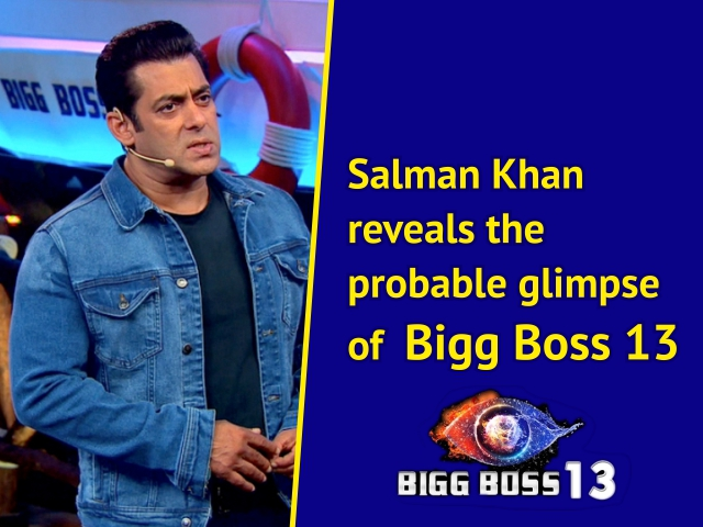Salman Khan reveals the probable glimpse of Bigg Boss 13