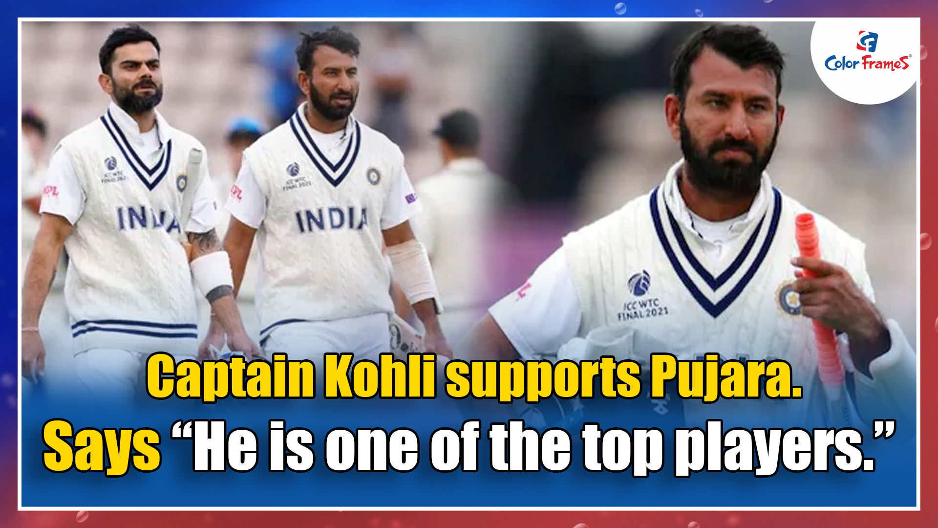 """Captain Kohli supports Pujara. Says """"He is one of the top players."""""""