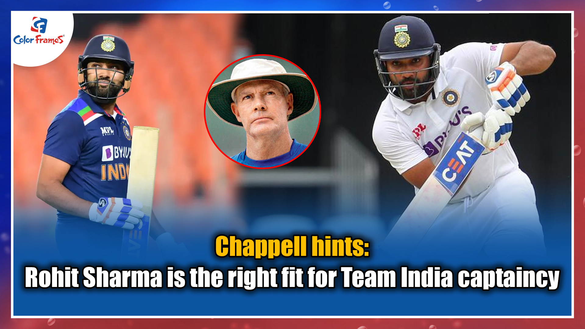 Chappell hints: Rohit Sharma is the right fit for Team India captaincy