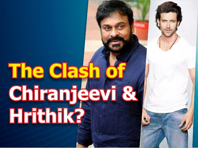 The Clash of Chiranjeevi & Hrithik?