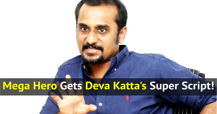 Mega Hero Gets Deva Katta's Super Script!