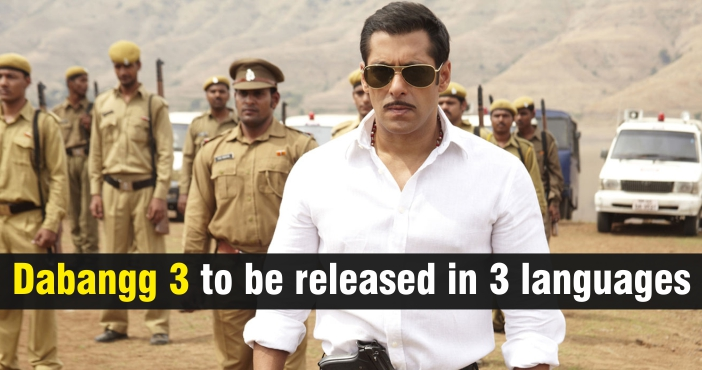 Dabangg 3 to be released in 3 languages