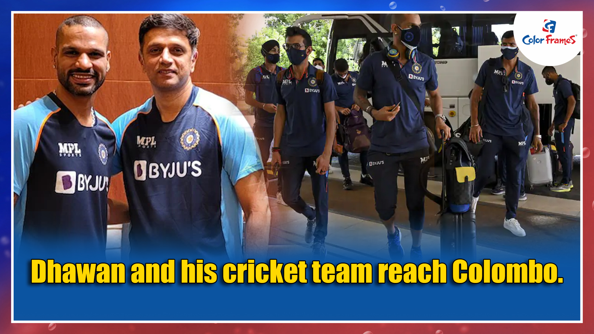 Dhawan and his cricket team reach Colombo.