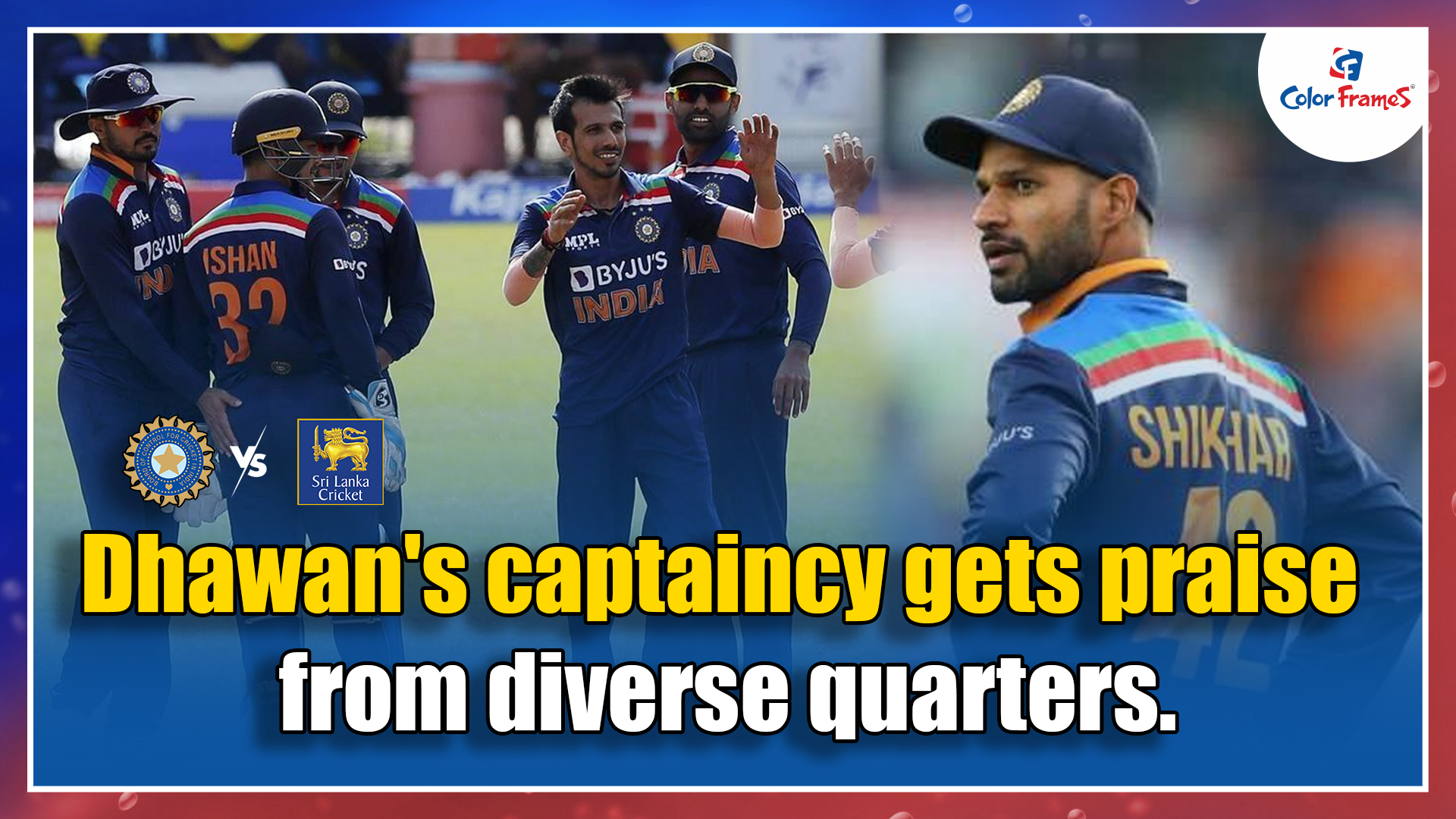 Dhawan's captaincy gets praise from diverse quarters.