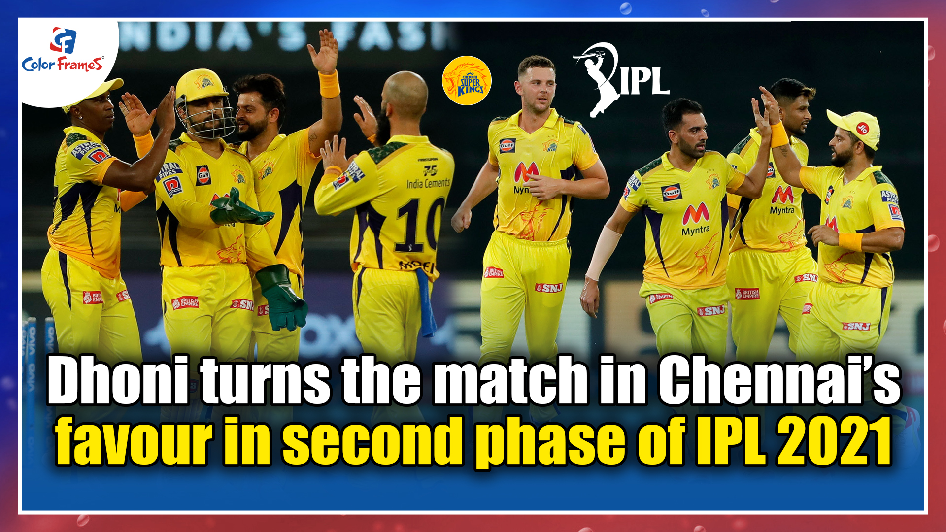 Dhoni turns the match in Chennai's favour in second phase of IPL 2021