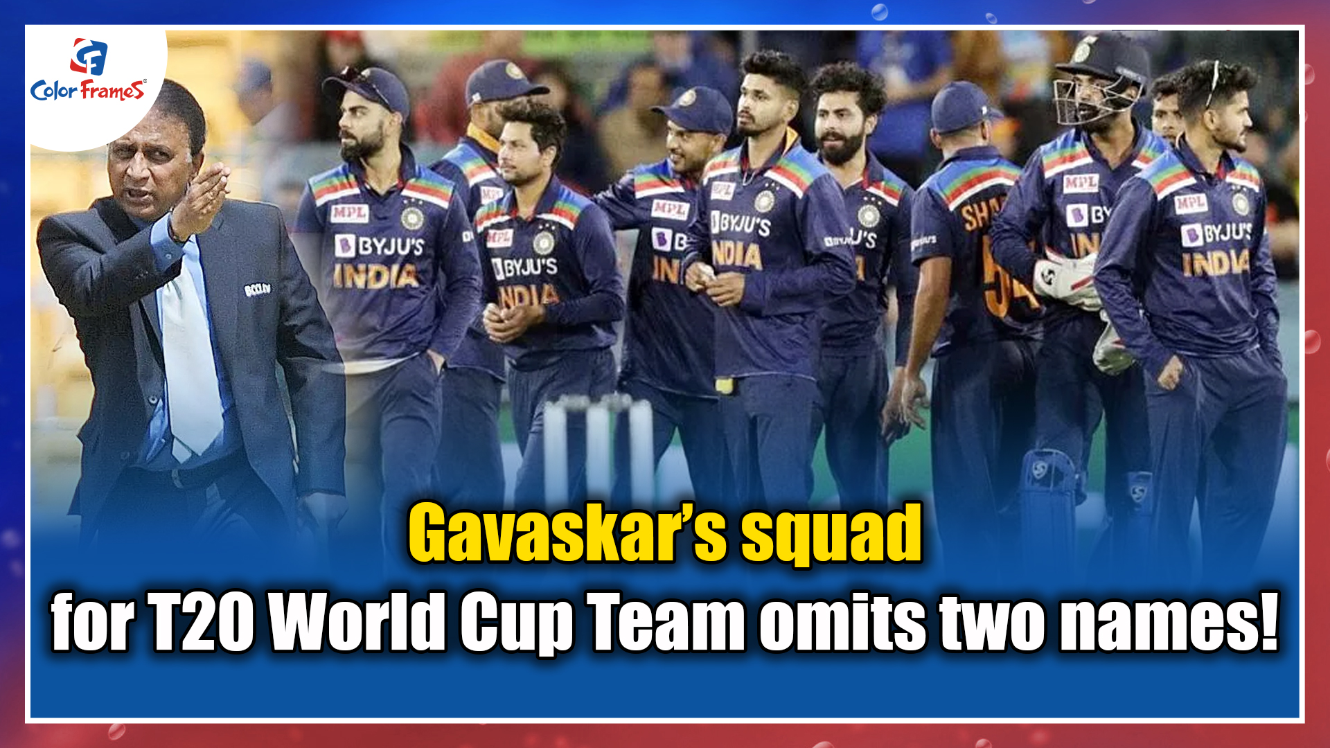 Gavaskar's squad for T20 World Cup Team omits two names!