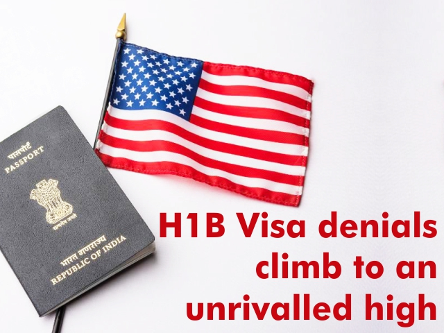 H1B Visa denials climb to an unrivalled high