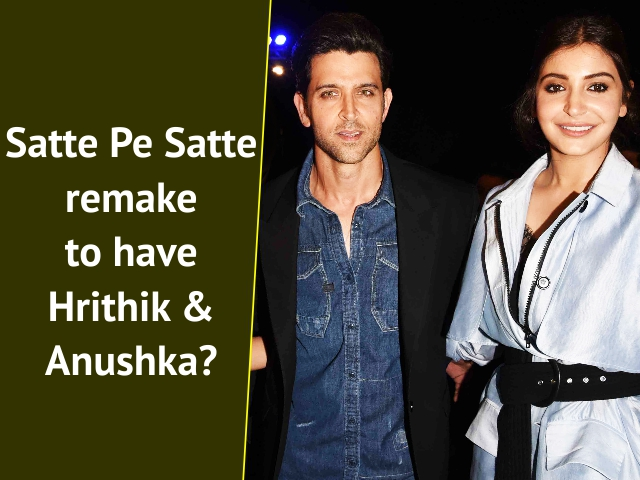Satte Pe Satte remake to have Hrithik and Anushka?