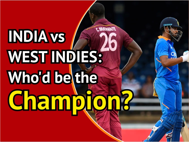 INDIA vs WEST INDIES: Who'd be the Champion?