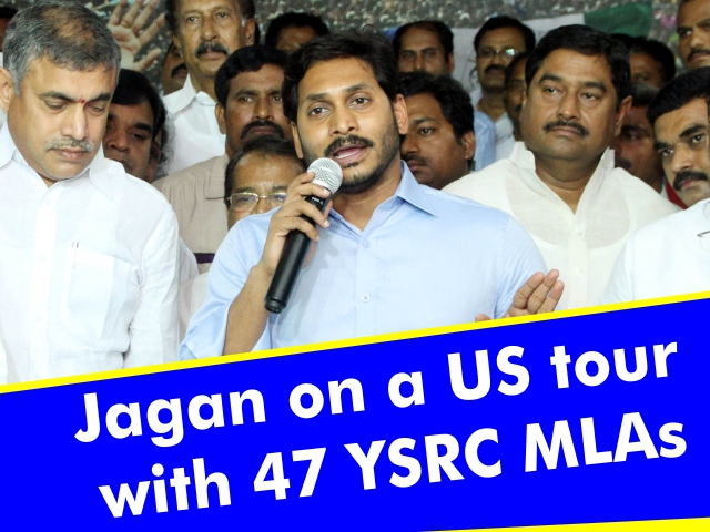 Jagan on a US tour with 47 YSRC MLAs