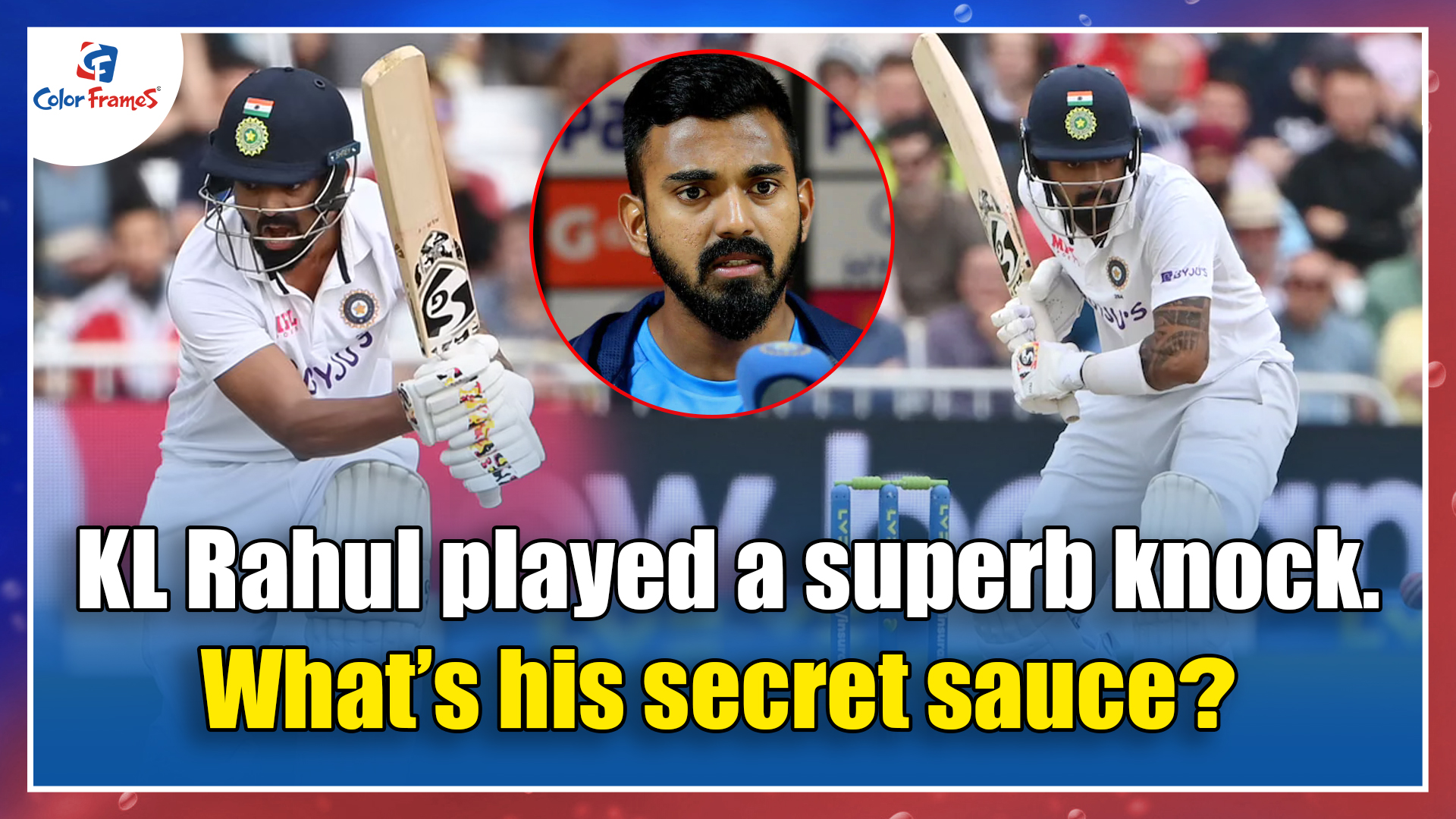 KL Rahul played a superb knock.  What's his secret sauce?