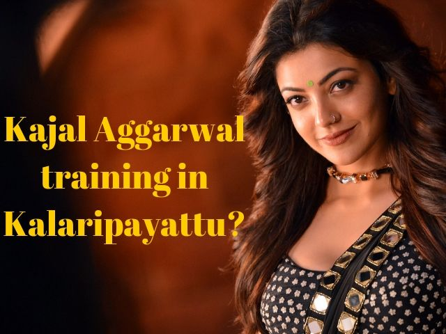 Kajal training in Kalaripayattu?