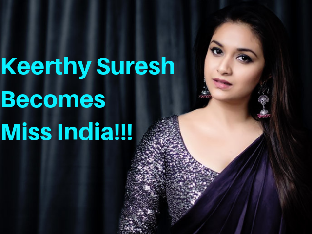 Keerthy Suresh becomes Miss India!!