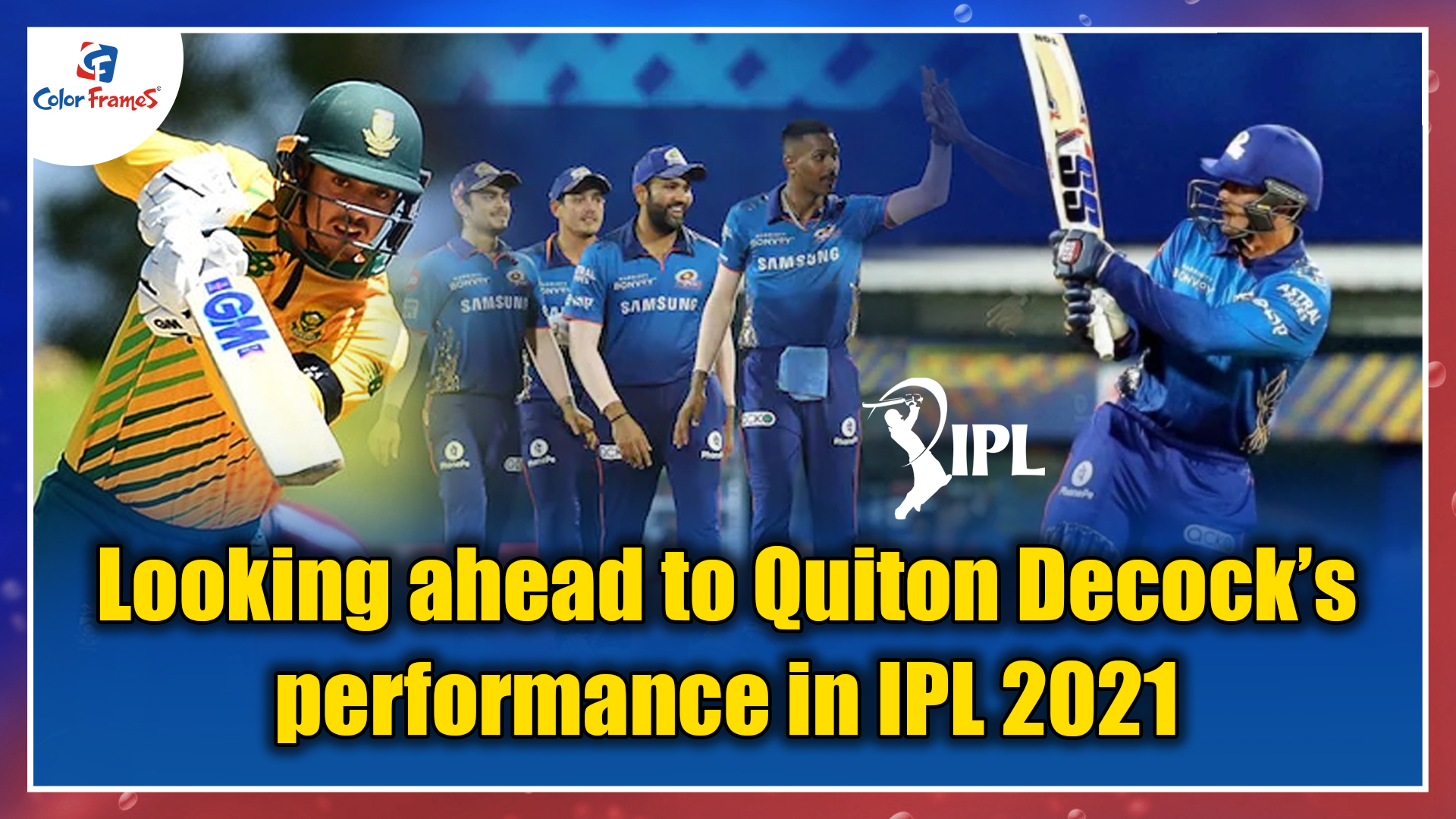 Looking ahead to Quiton Decock's performance in IPL 2021