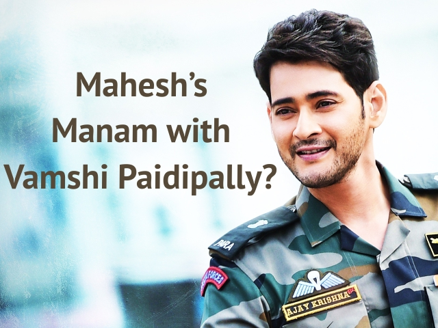 Mahesh's Manam with Vamshi Paidipally?