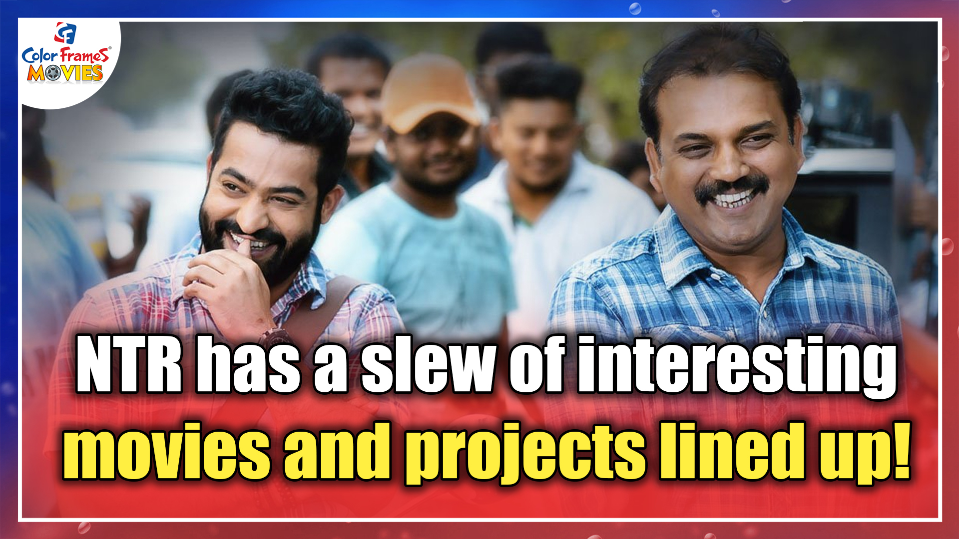 NTR has a slew of interesting movies and projects lined up!