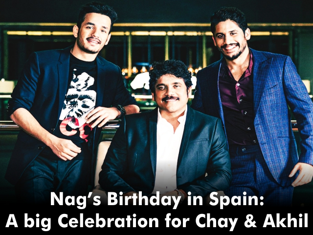 Nag's Birthday in Spain: A big Celebration for Chay & Akhil