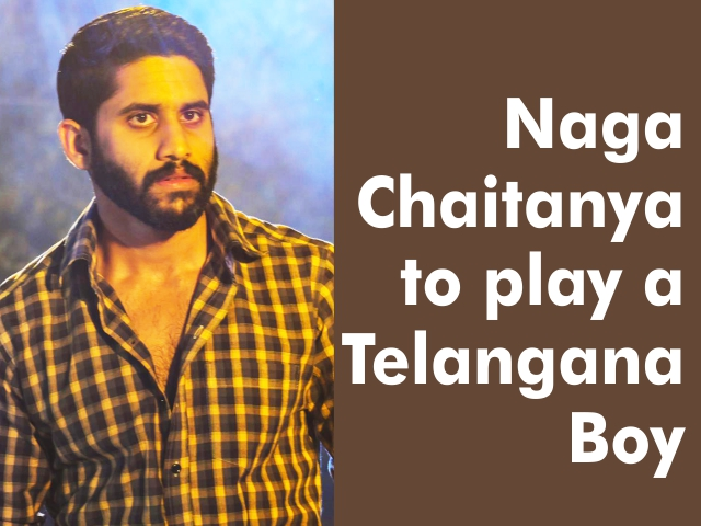 Naga Chaitanya to play a Telangana Boy