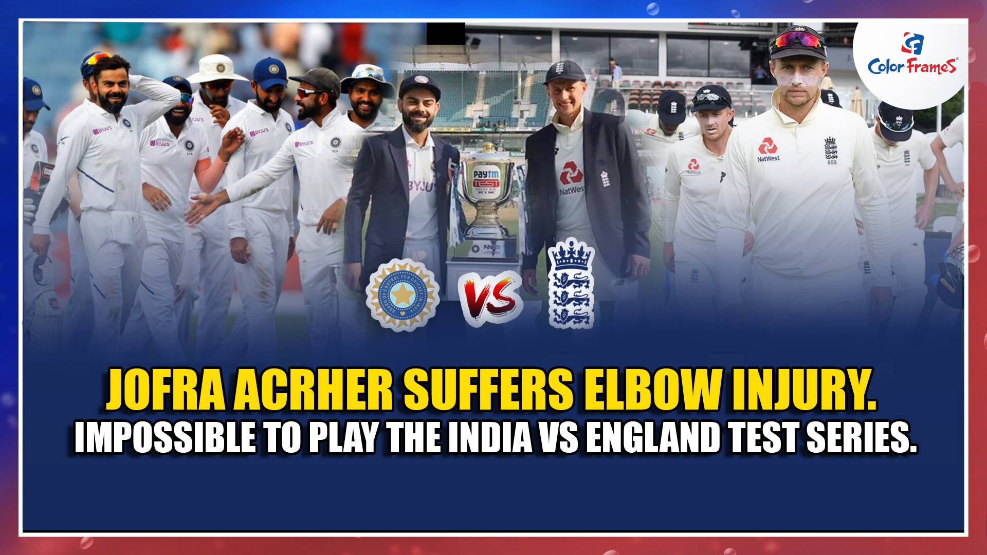 Jofra Acrher suffers elbow injury. Impossible to play the India vs England Test series.
