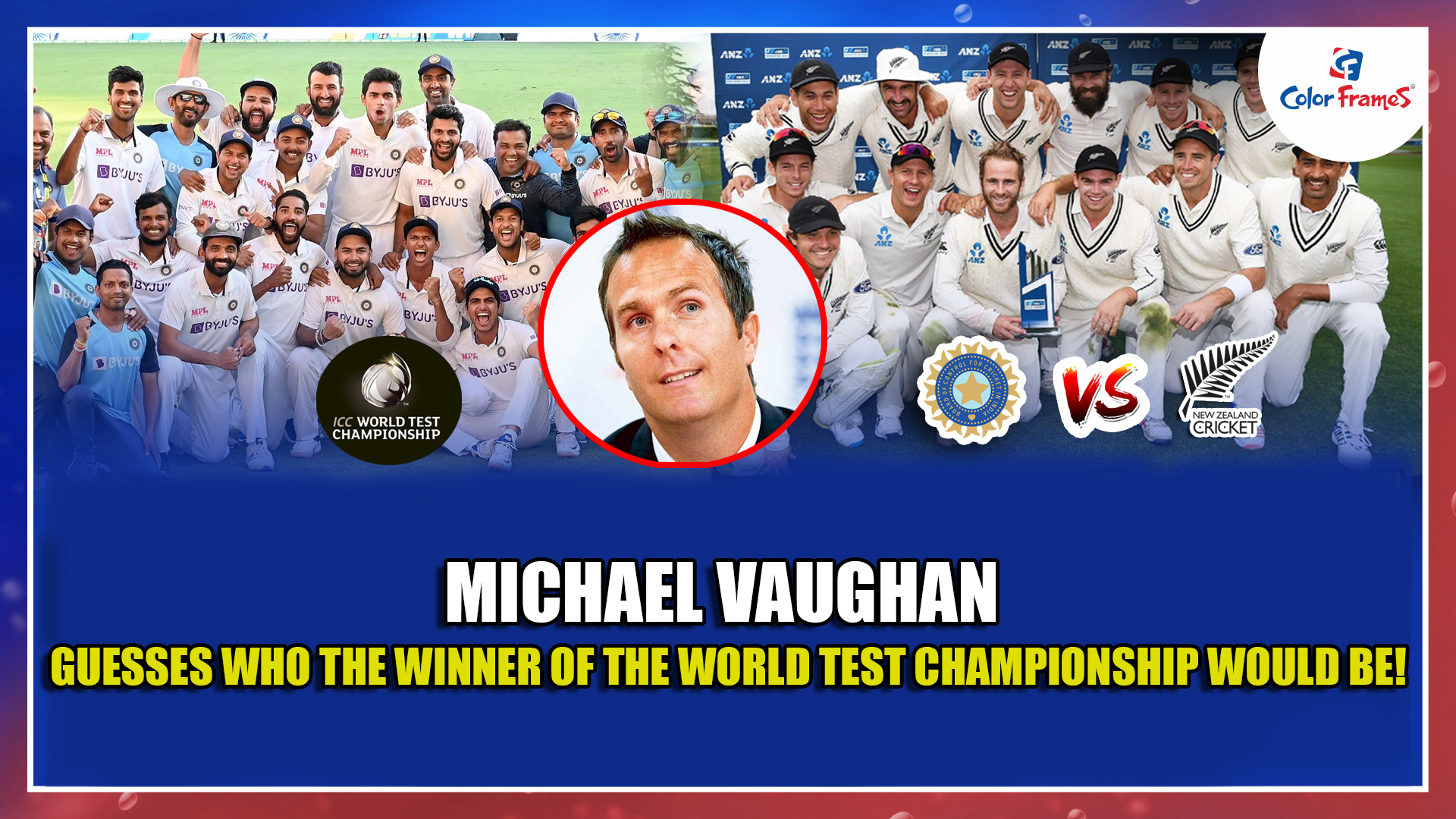 Michael Vaughan guesses who the winner of the World Test Championship would be!