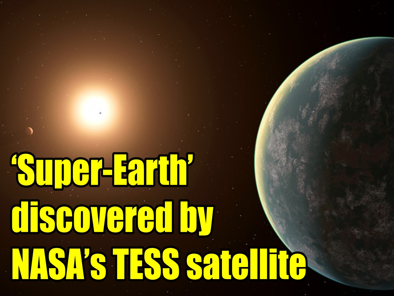 'Super-Earth' discovered by NASA's TESS satellite