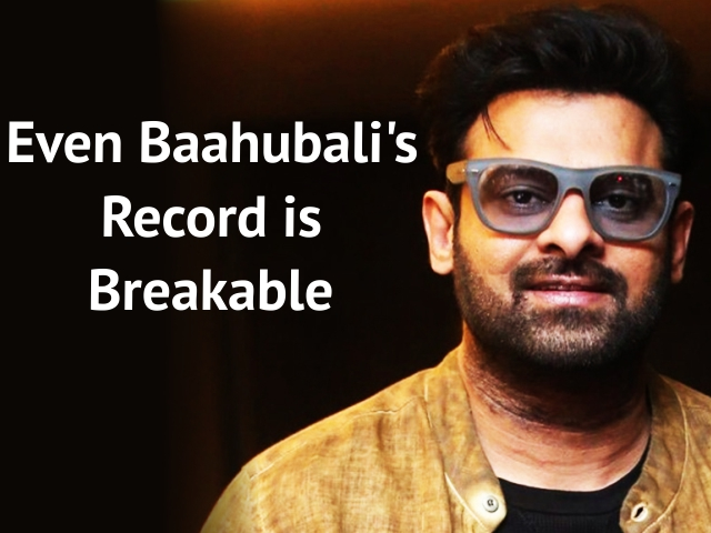 Prabhas: Even Baahubali's Record is Breakable