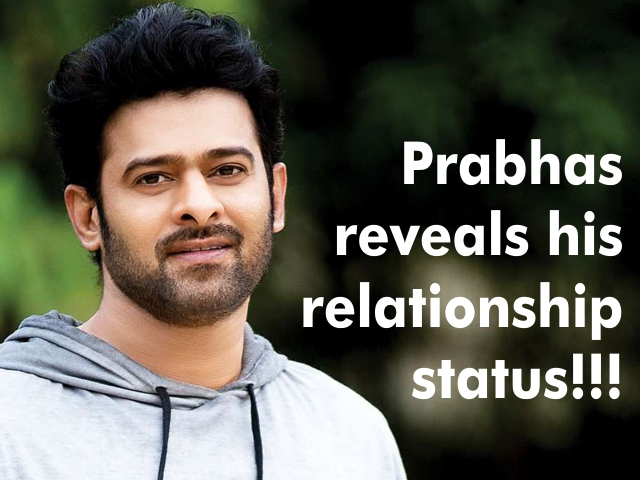 Prabhas reveals his relationship status!!!