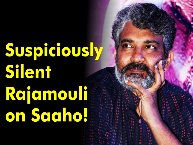 Suspiciously Silent Rajamouli on Saaho!