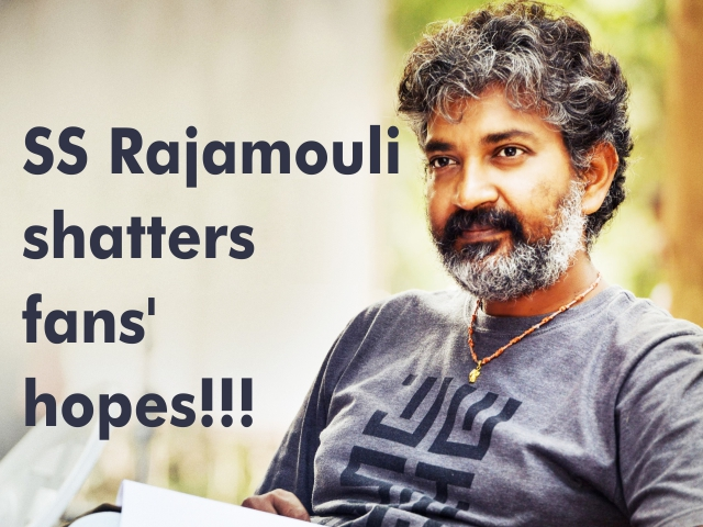 SS Rajamouli shatters his fans' hope!!!