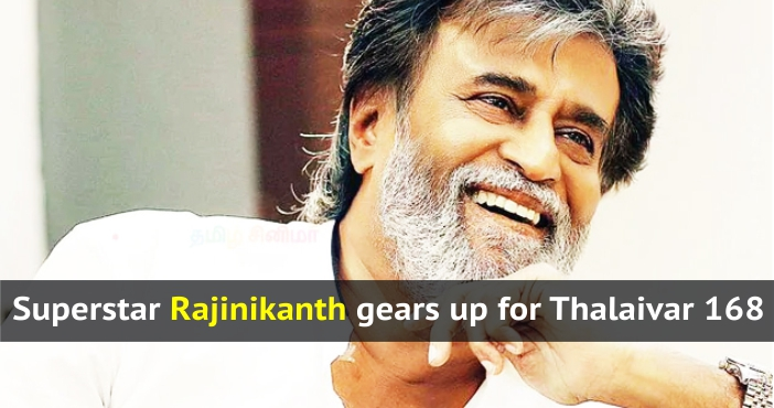 Superstar Rajinikanth gears up for Thalivar 168