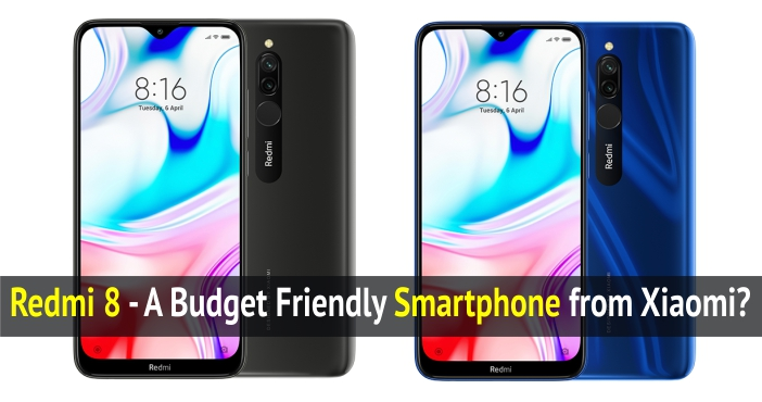 The All New Xiaomi Redmi 8 – The Best Budget Friendly Smartphone?