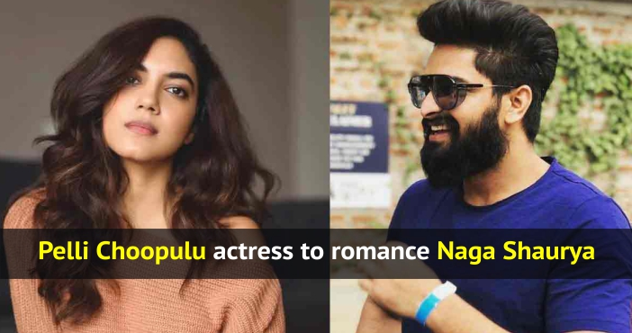 Pelli Choopulu actress to romance Naga Shaurya