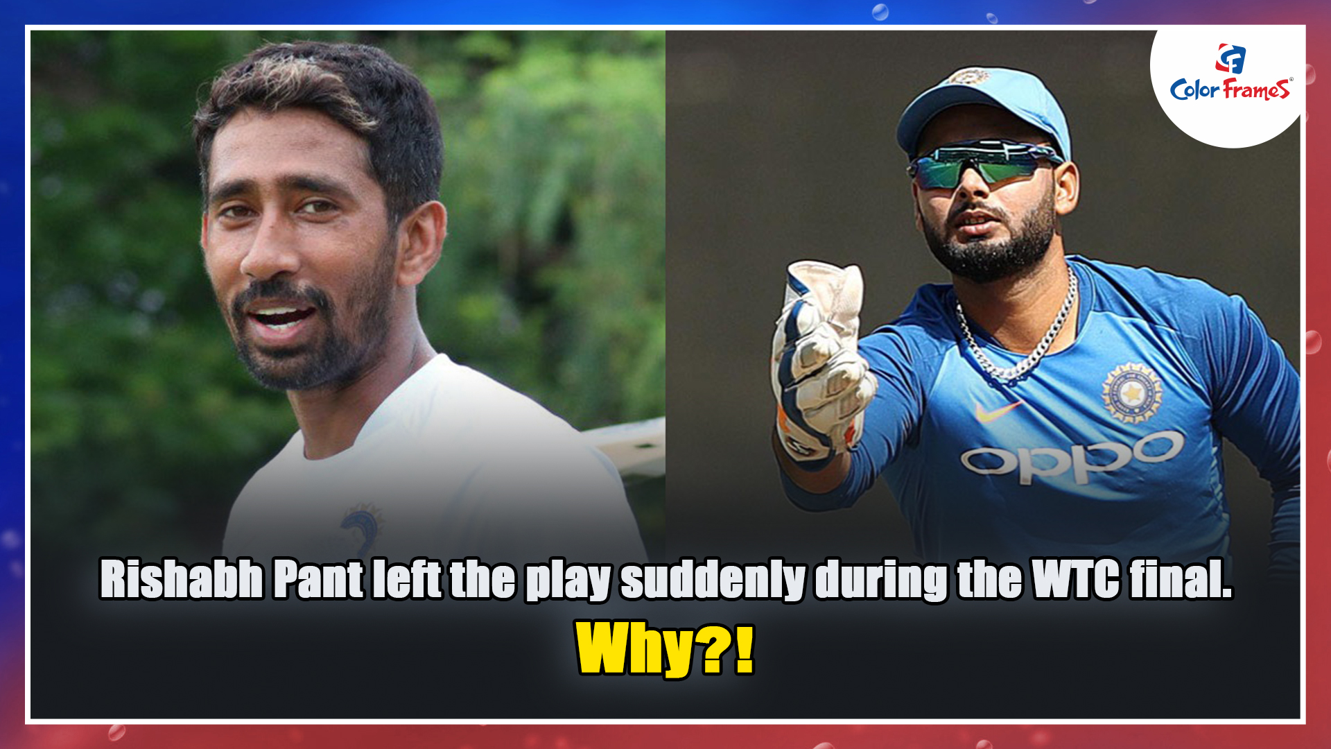 Rishabh Pant left the play suddenly during the WTC final. Why?!