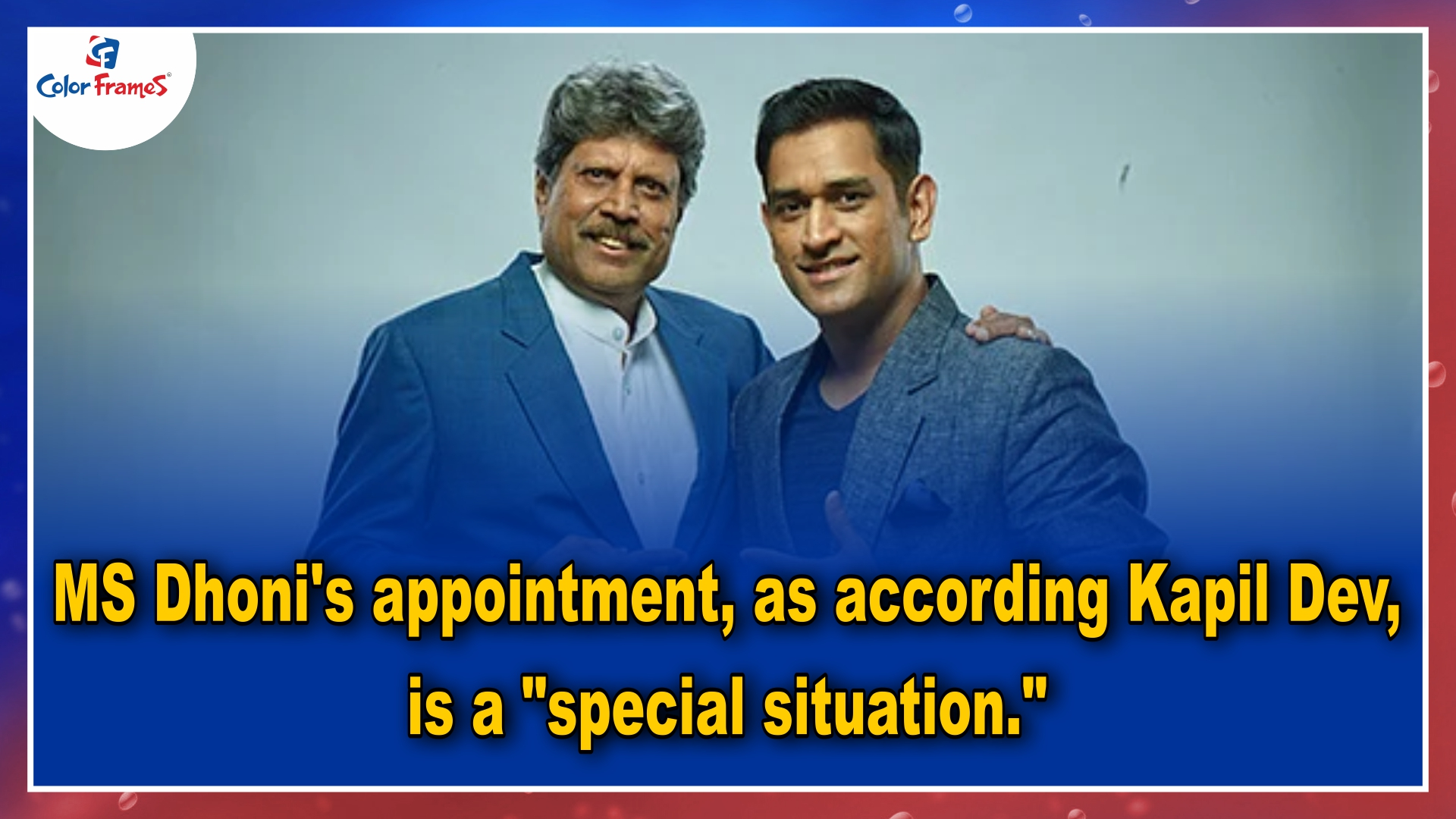 MS Dhoni's appointment, as according Kapil Dev, is a