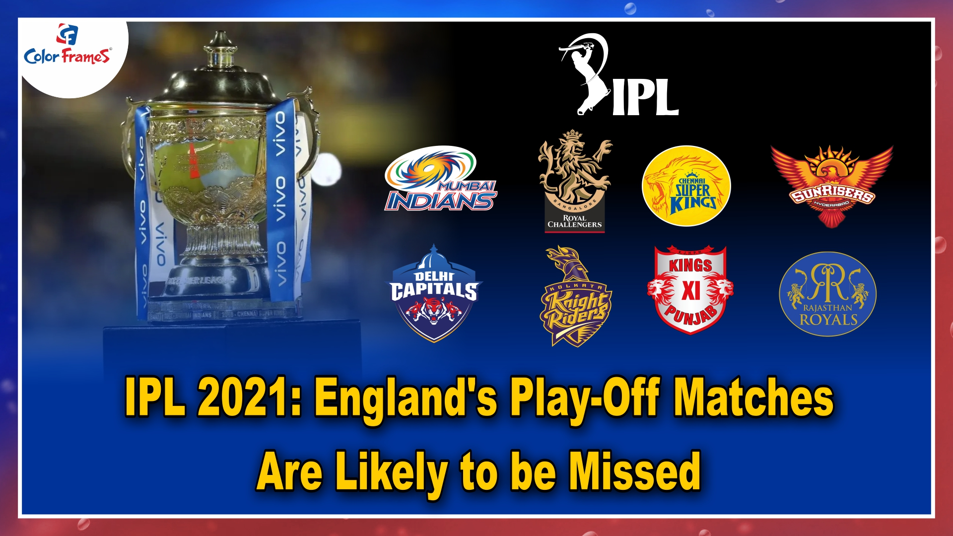 IPL 2021: England's Play-Off Matches Are Likely to be Missed