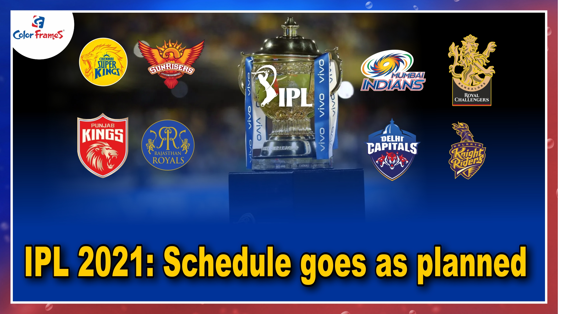 IPL 2021: Schedule goes as planned