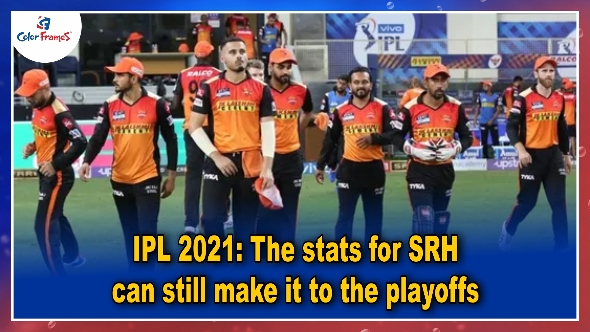 IPL 2021: The stats for SRH can still make it to the playoffs
