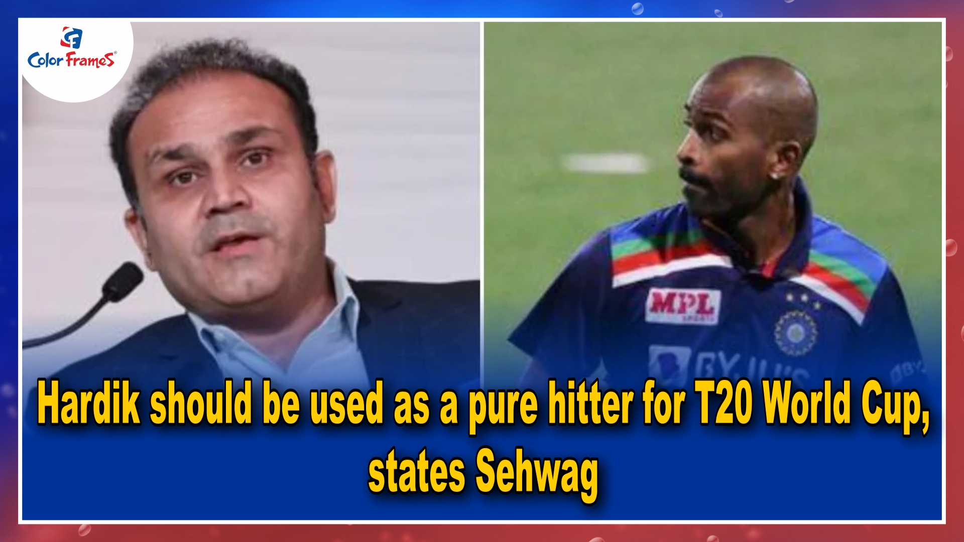 Hardik should be used as a pure hitter for T20 World Cup, states Sehwag