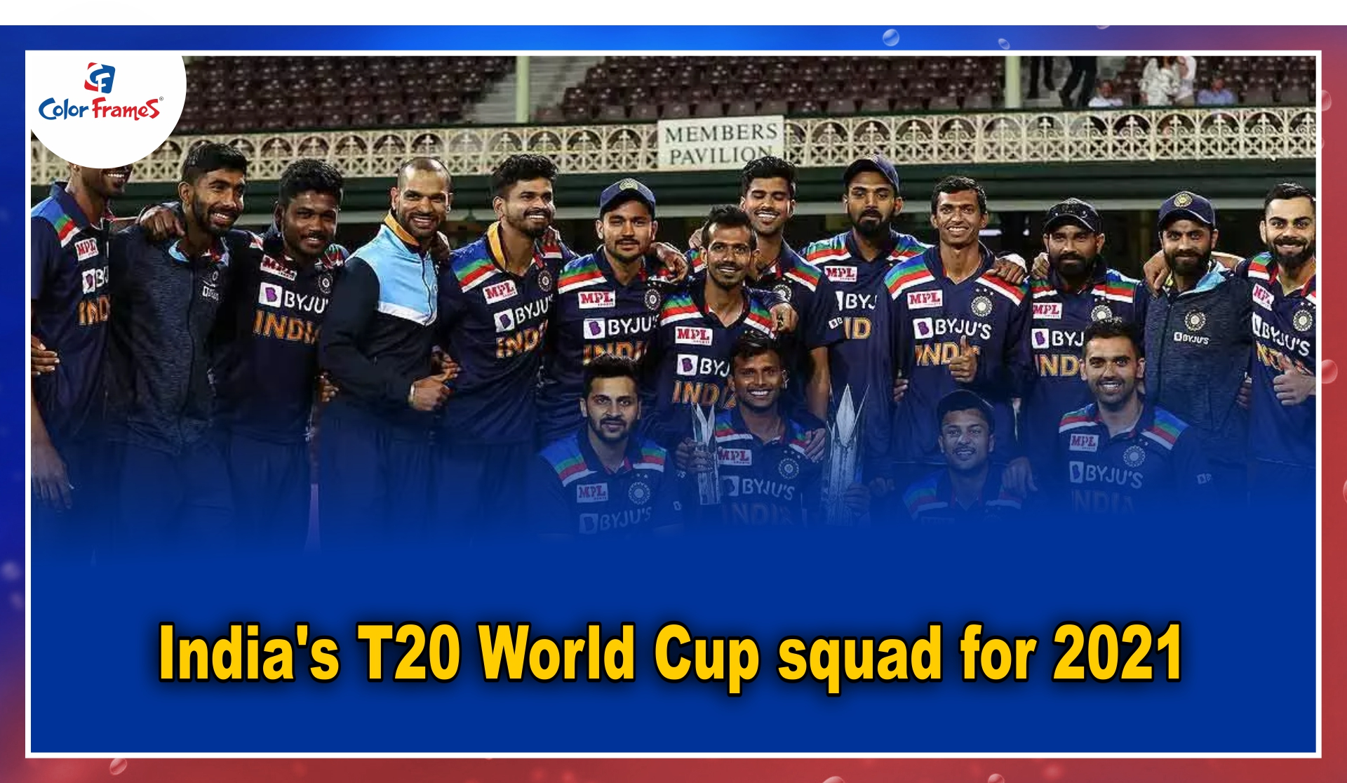 India's T20 World Cup squad for 2021