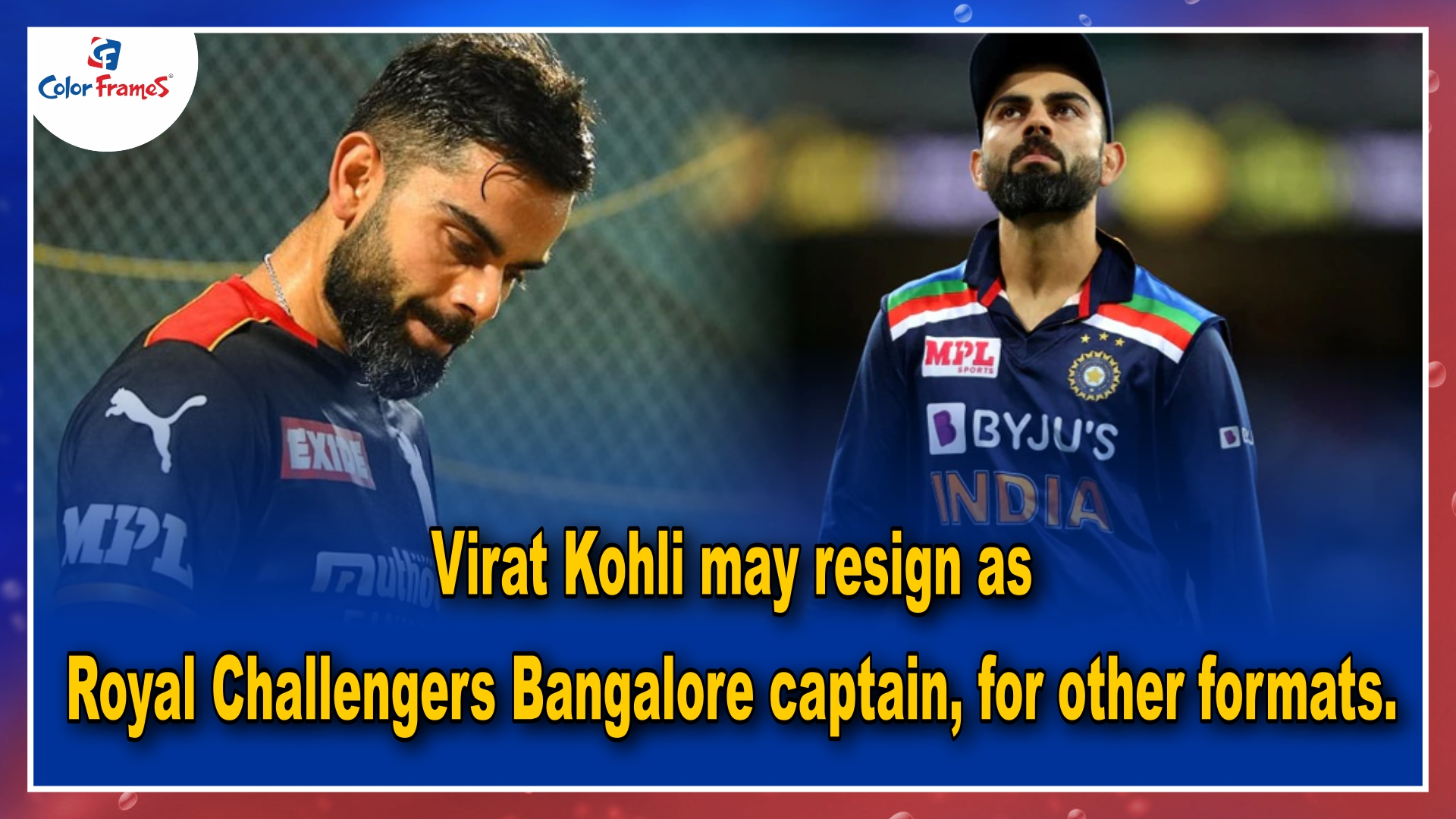 Virat Kohli may resign as Royal Challengers Bangalore captain, for other formats.