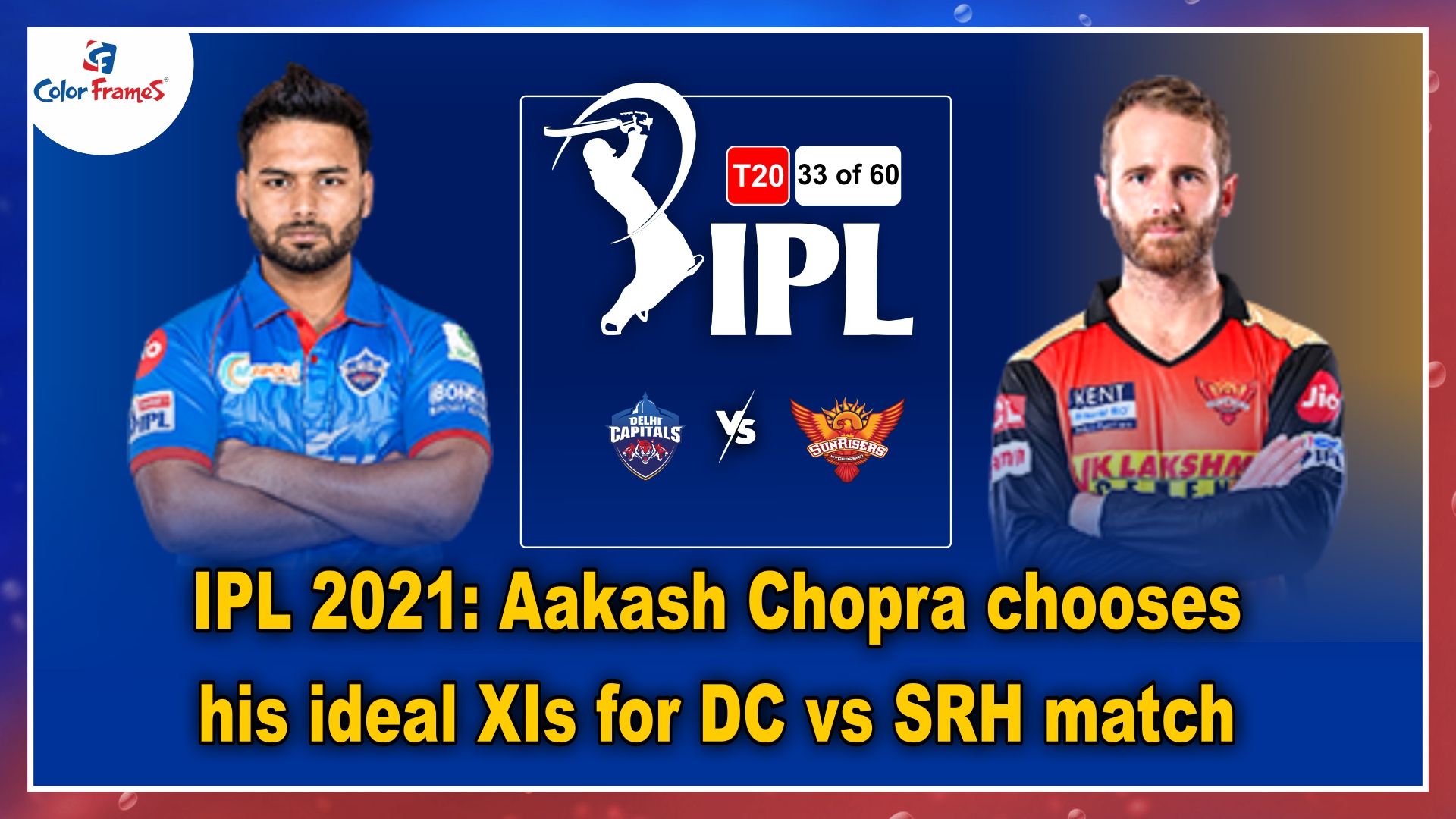 IPL 2021: Aakash Chopra chooses his ideal XIs for DC vs SRH match