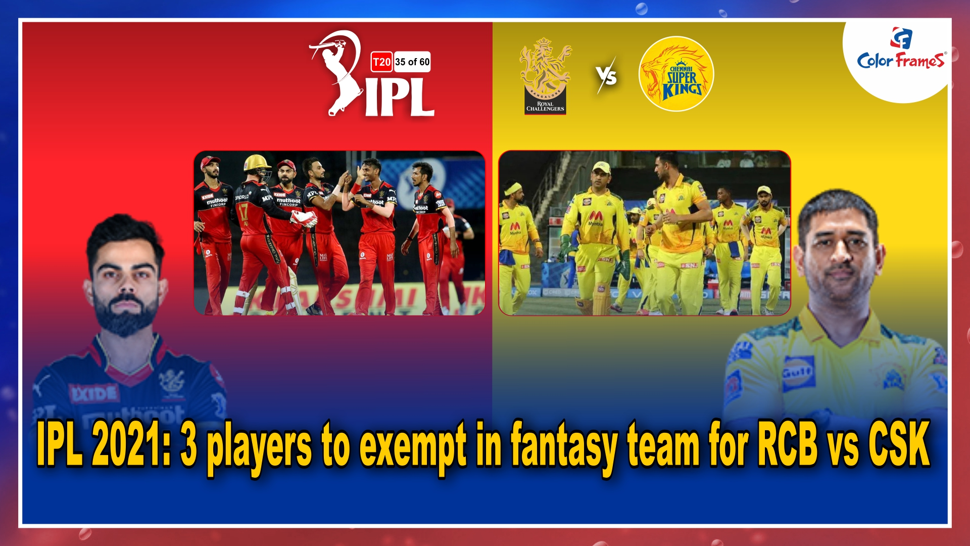 IPL 2021: 3 players to exempt in fantasy team for RCB vs CSK