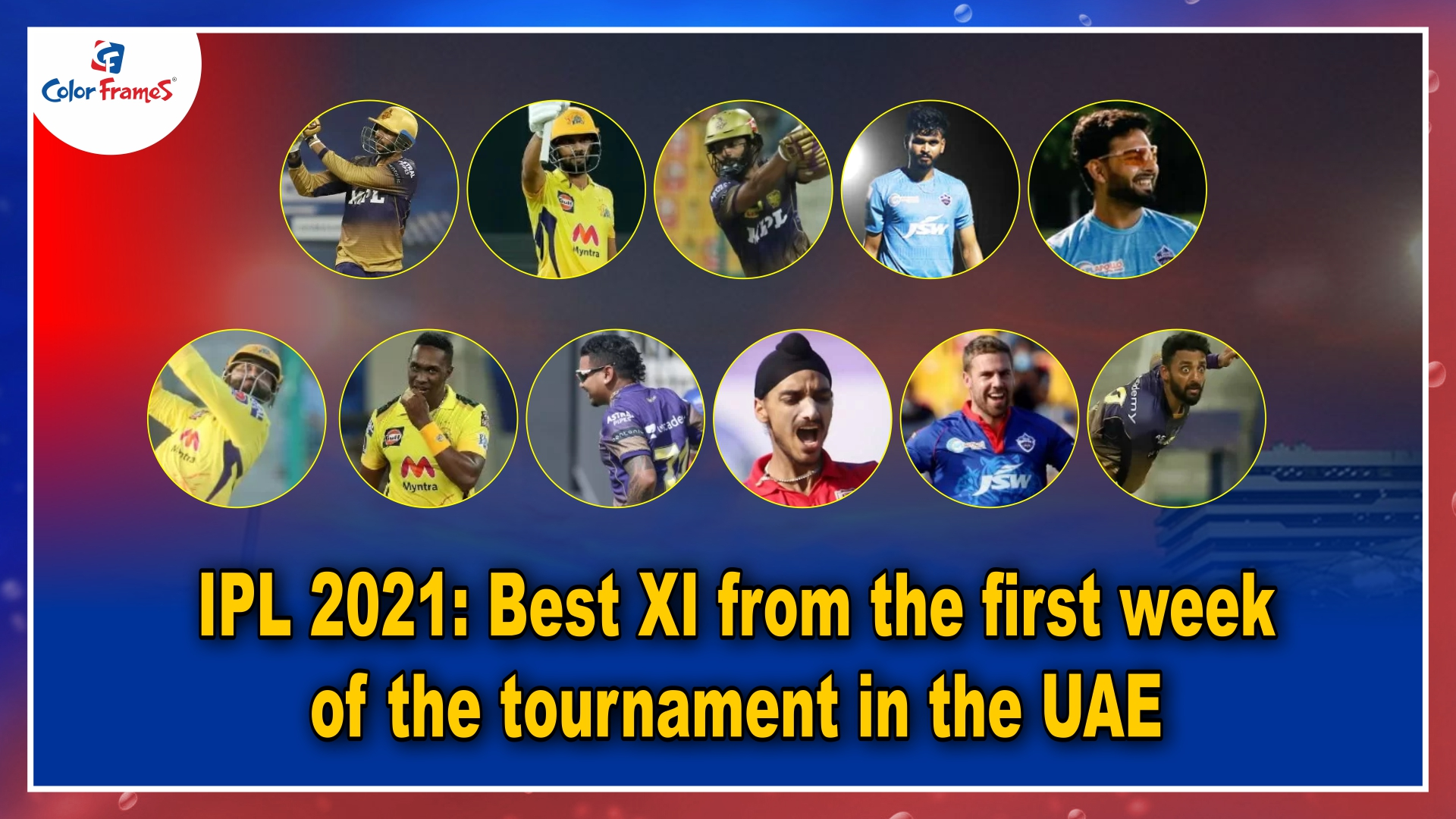 IPL 2021: Best XI from the first week of the tournament in the UAE